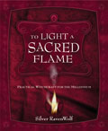 To Light a Sacred Flame a Wiccan book by Silver Ravenwolf